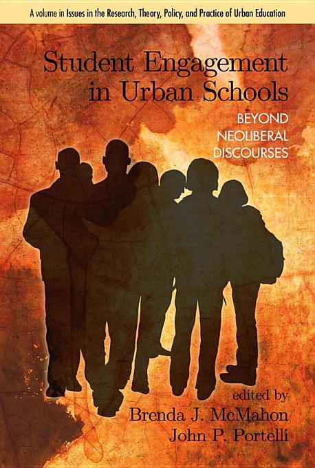 Student Engagement in Urban Schools: Beyond Neoliberal Discourses