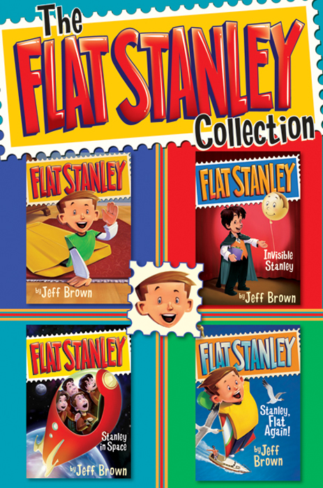 The Flat Stanley Collection (Four Complete Books) By: Jeff Brown,Macky Pamintuan