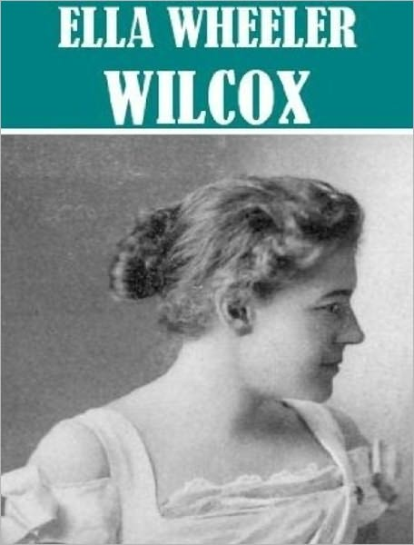 Essential Ella Wheeler Wilcox Collection
