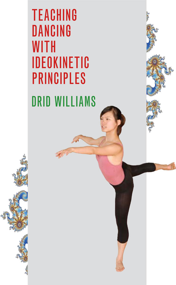 Teaching Dancing with Ideokinetic Principles By: Drid Williams