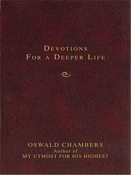 Contemporary Classic/Devotions for a Deeper Life By: Oswald   Chambers
