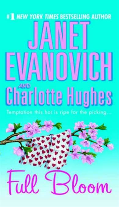 Full Bloom By: Charlotte Hughes,Janet Evanovich
