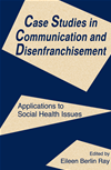 Case Studies In Communication And Disenfranchisement