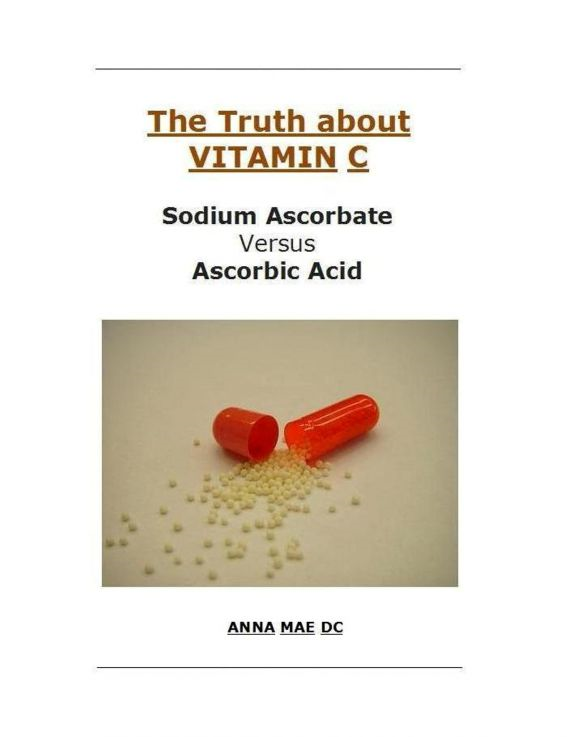 The Truth about VITAMIN – C: Sodium Ascorbate versus Ascorbic Acid
