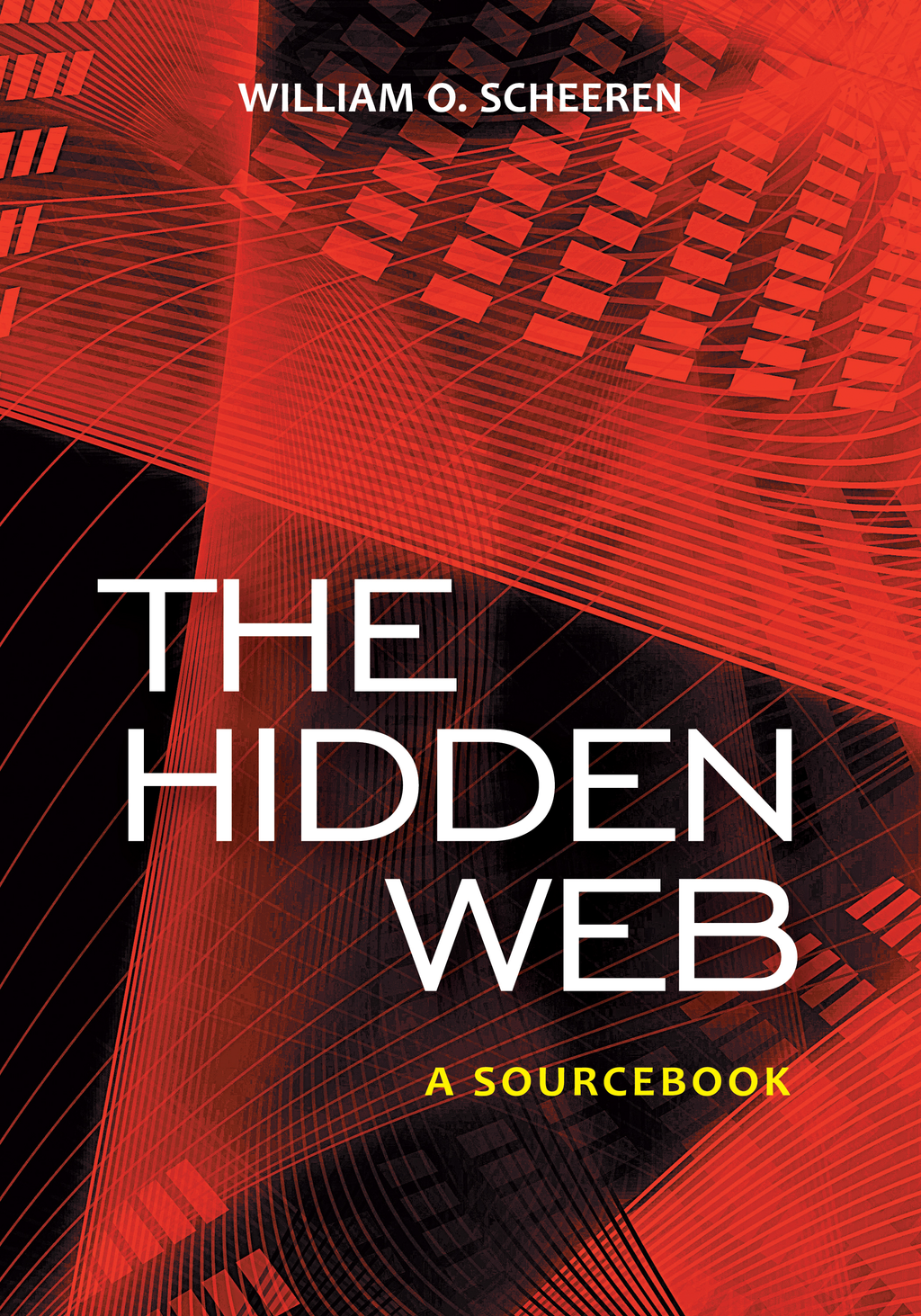 The Hidden Web By: William O. Scheeren