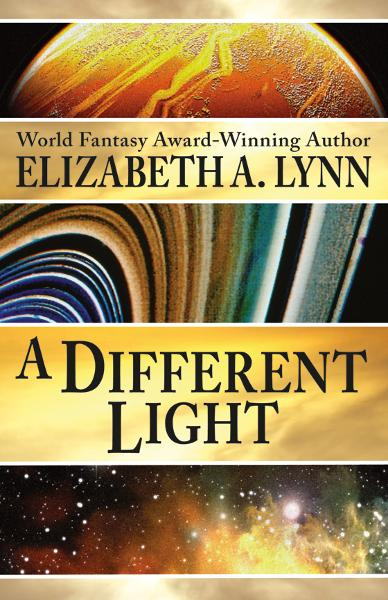 A Different Light By: Elizabeth A. Lynn