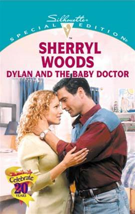 Dylan and the Baby Doctor By: Sherryl Woods