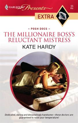The Millionaire Boss's Reluctant Mistress By: Kate Hardy