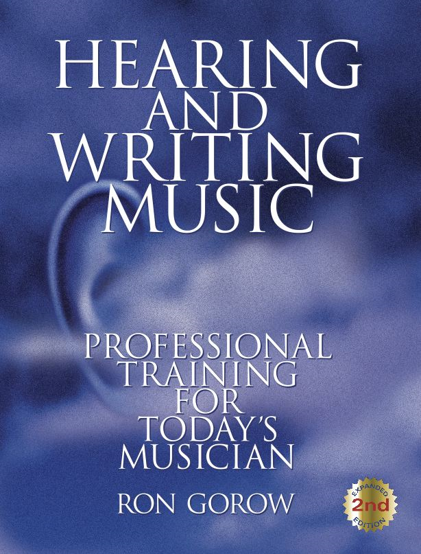 Hearing and Writing Music By: Ron Gorow