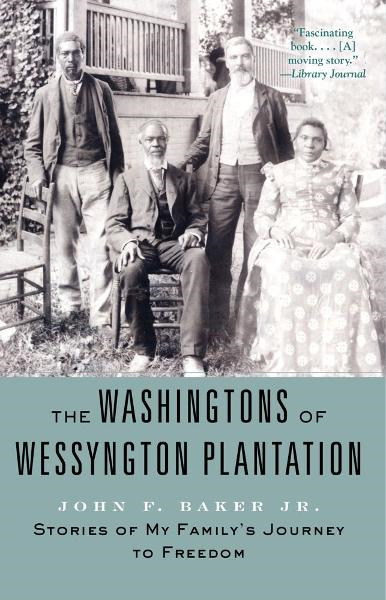 The Washingtons of Wessyngton Plantation By: John Baker