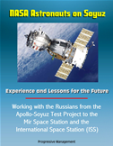 Nasa Astronauts On Soyuz: Experience And Lessons For The Future - Working With The Russians From The Apollo-Soyuz Test Project T