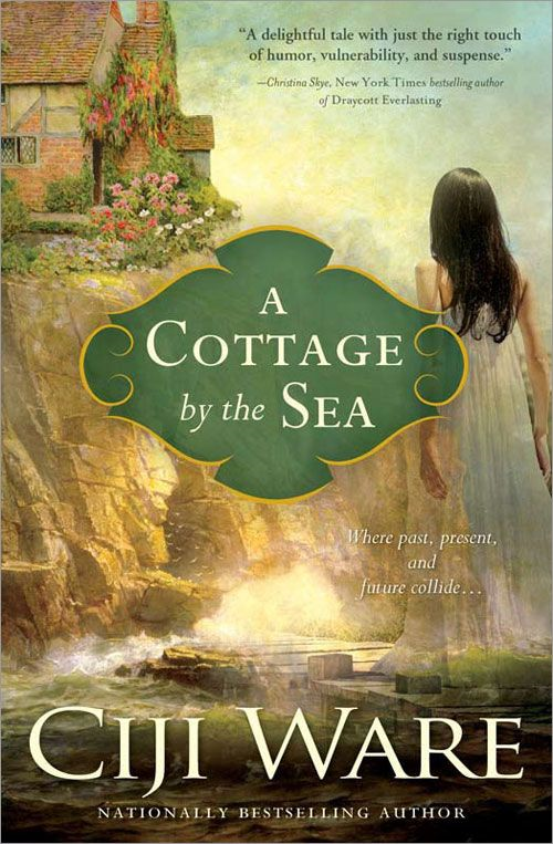 Cottage by the Sea By: Ciji Ware