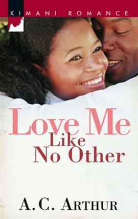 Love Me Like No Other By: A.C. Arthur
