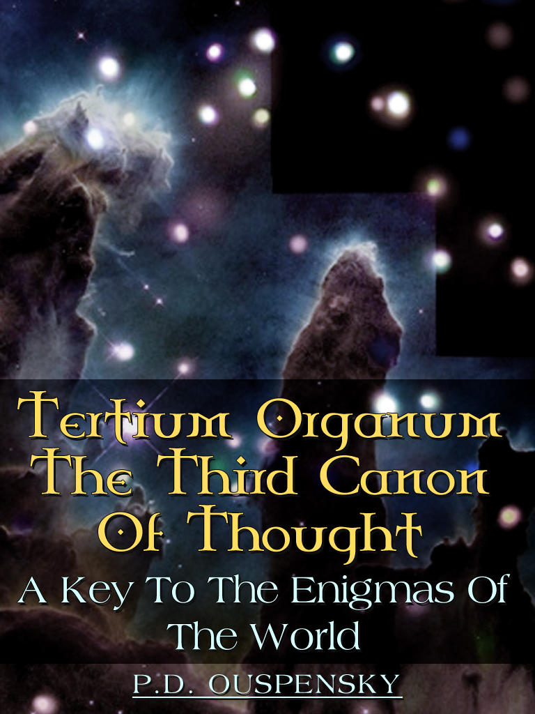 Tertium Organum The Third Canon Of Thought