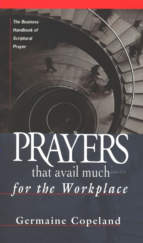 Prayers That Avail Much Workplace By: Germaine Copeland
