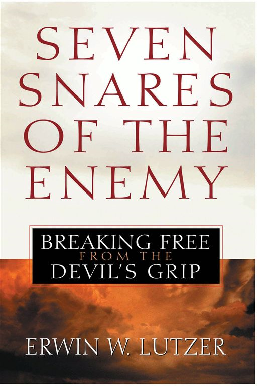 Seven Snares of the Enemy By: Erwin W. Lutzer