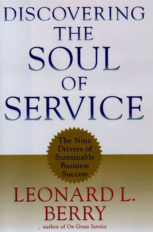 Discovering the Soul of Service By: Leonard L. Berry