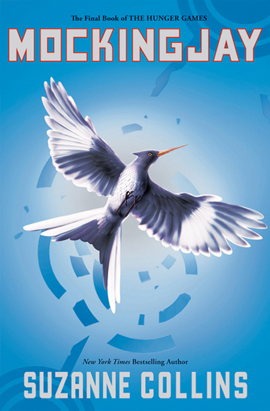 Mockingjay (The Final Book of The Hunger Games) By: Suzanne Collins