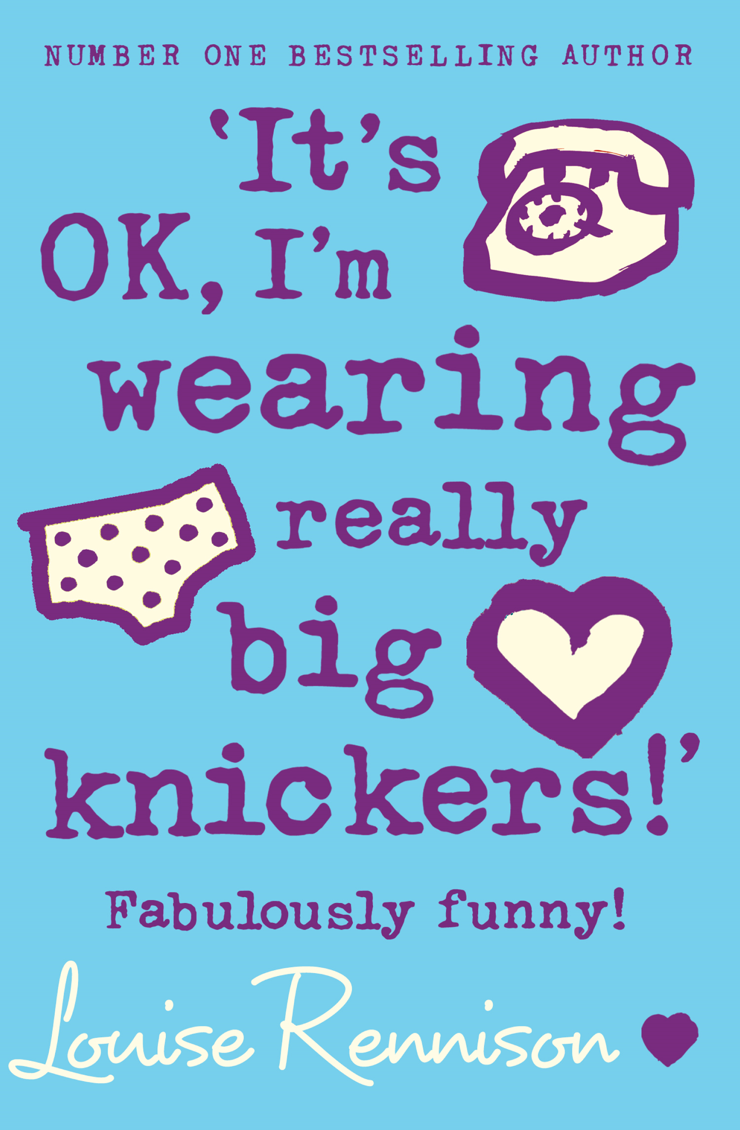 ?It?s OK,  I?m wearing really big knickers!? (Confessions of Georgia Nicolson,  Book 2)
