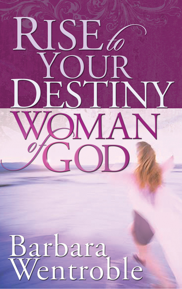 Rise to Your Destiny, Woman of God