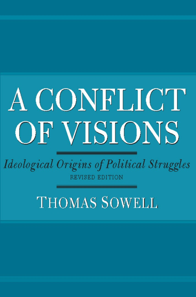 A Conflict of Visions By: Thomas Sowell