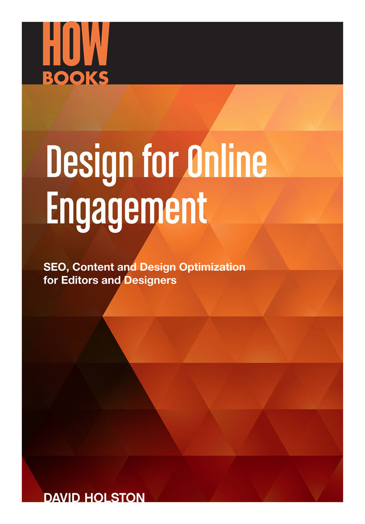 Design for Online Engagement SEO,  Content and Design Optimization for Editors and Designers