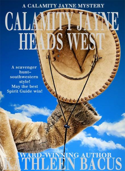 Calamity Jayne Heads West By: Kathleen Bacus
