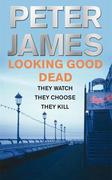 Looking Good Dead By: Peter James
