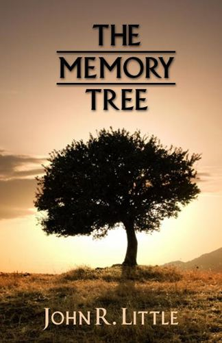The Memory Tree By: John R. Little