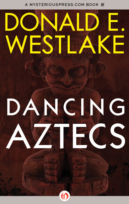 Dancing Aztecs By: Donald E Westlake