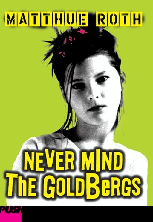 Never Mind The Goldbergs By: Matthue Roth