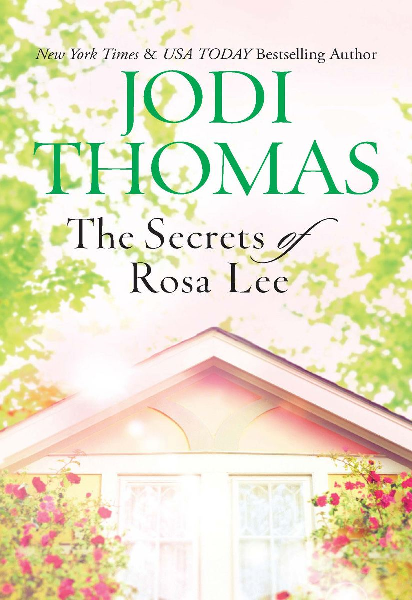 The Secrets of Rosa Lee By: Jodi Thomas