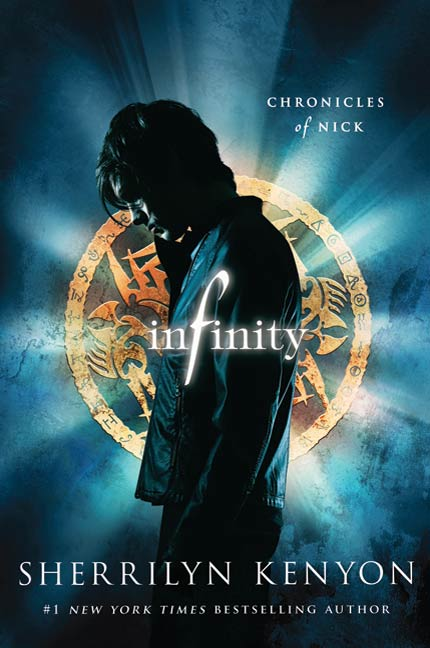 Infinity: Chronicles of Nick By: Sherrilyn Kenyon