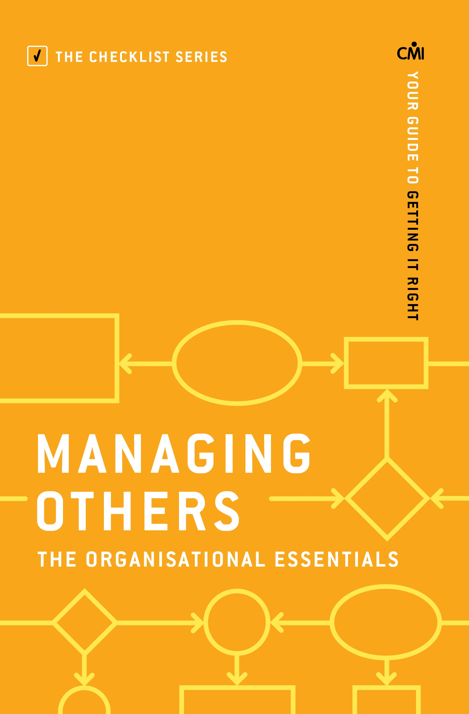 Managing Others: The Organisational Essentials Your guide to getting it right