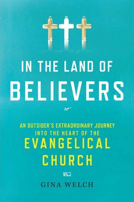 In the Land of Believers By: Gina Welch