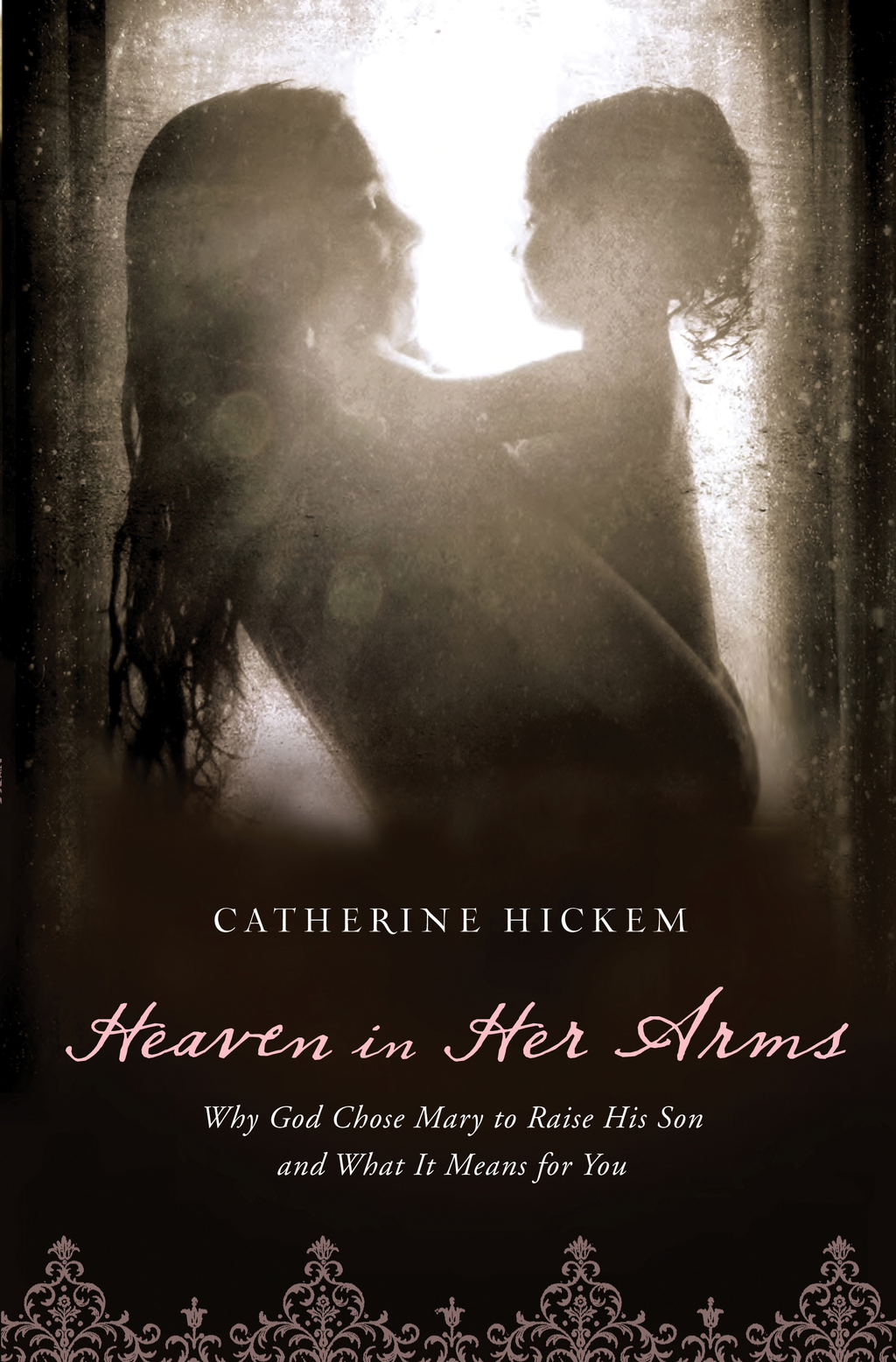 Heaven in Her Arms By: Catherine Hickem