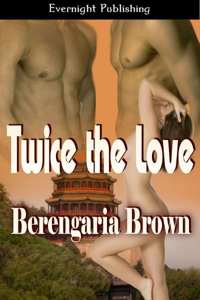 Twice the Love By: Berengaria Brown