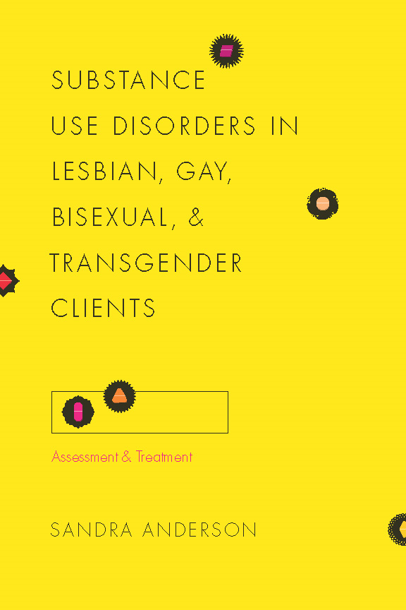 Substance Use Disorders in Lesbian, Gay, Bisexual, and Transgender Clients