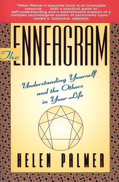 The Enneagram By: Helen Palmer