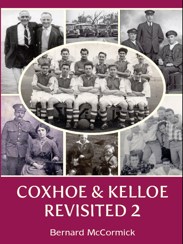 Coxhoe & Kelloe revisited vol2 By: Bernard McCormick