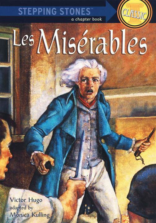Les Miserables By: Monica Kulling,Victor Hugo