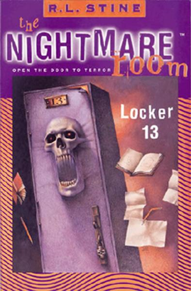 The Nightmare Room #2: Locker 13 By: R.L. Stine