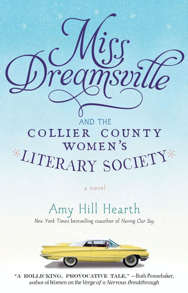 Miss Dreamsville and the Collier County Women's Literary Society By: Amy Hill Hearth