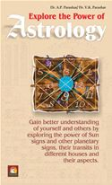 download Explore the Power of Astrology - Gain better understanding of yourself and others by exploring the power of Sun signs and other planetary signs, their transits in different houses and their aspects book