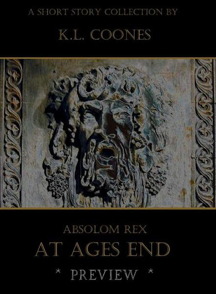 Absolom Rex: At Ages End (Preview)