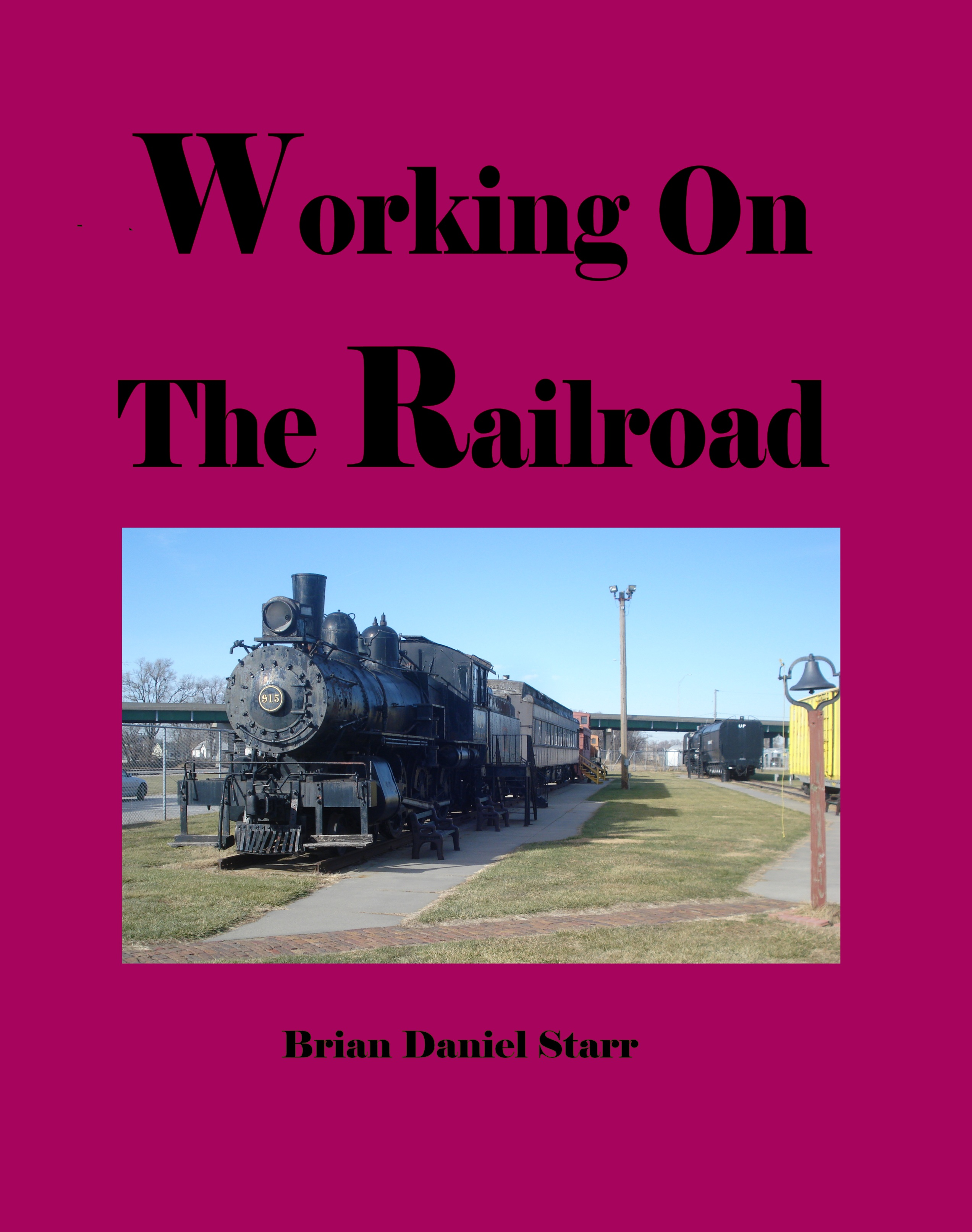 Working on the Railroad By: Brian Starr