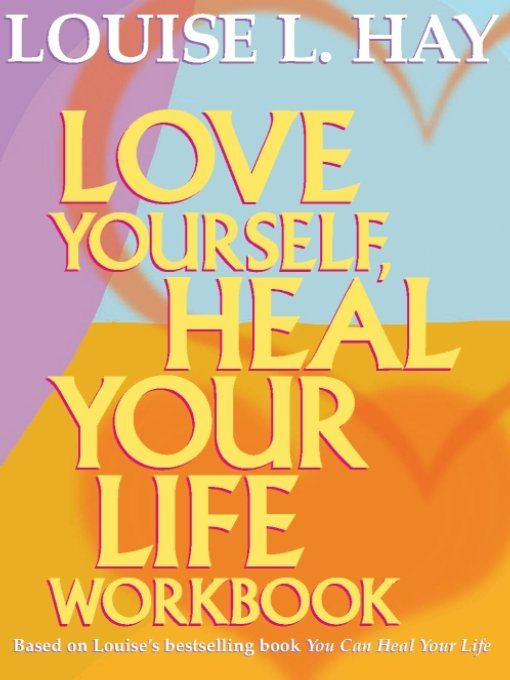 Love Yourself Heal Your Life Workbook