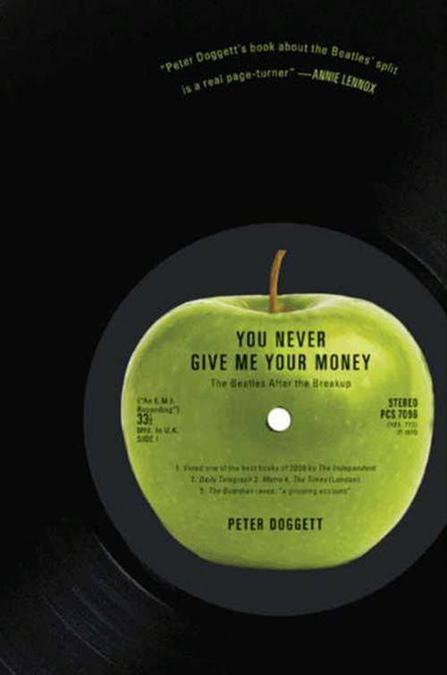 You Never Give Me Your Money: The Beatles After the Breakup By: Peter Doggett