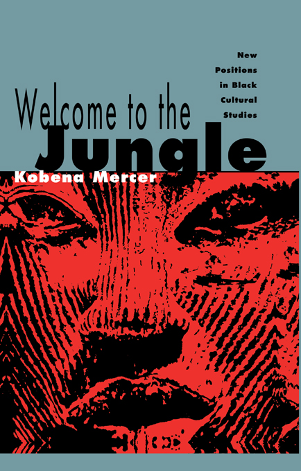 Welcome to the Jungle New Positions in Black Cultural Studies