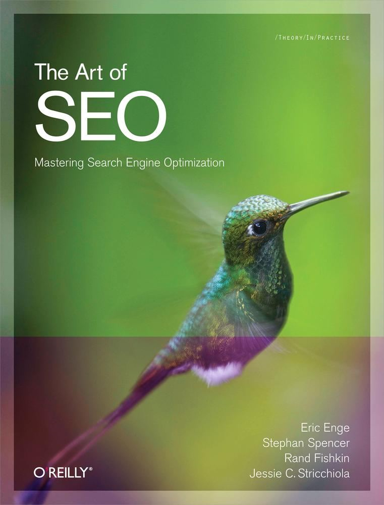 The Art of SEO By: Eric Enge,Jessie Stricchiola,Rand Fishkin,Stephan Spencer
